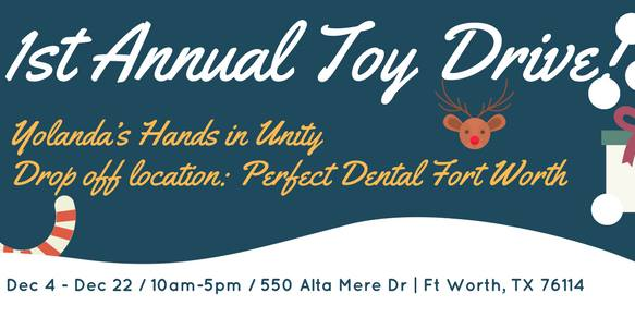 Yolanda's Hands In Unity Toy Drive @ Drop Off Location: Perfect Dental  | Fort Worth | Texas | United States