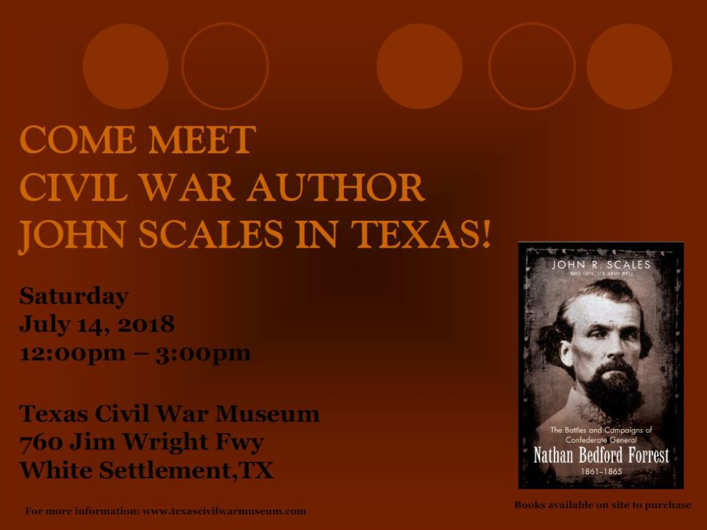 Come Meet Civil War Author John Scales on Saturday, July 14 from 12 p.m. - 3 p.m. at Texas Civil War Museum